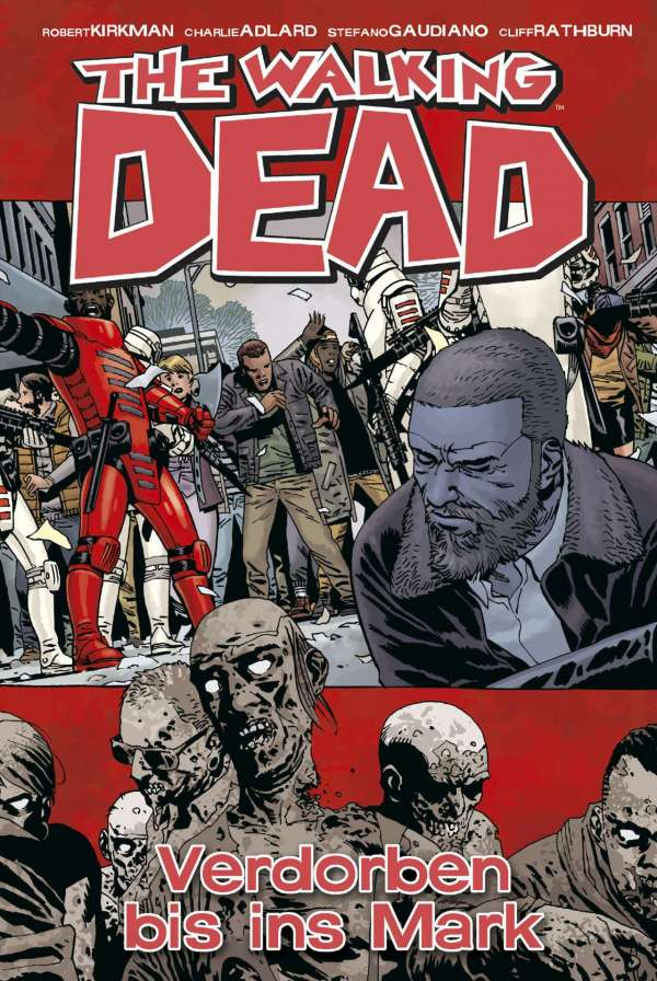 The Walking Dead Bd. 31 - Verdorben bis ins Mark